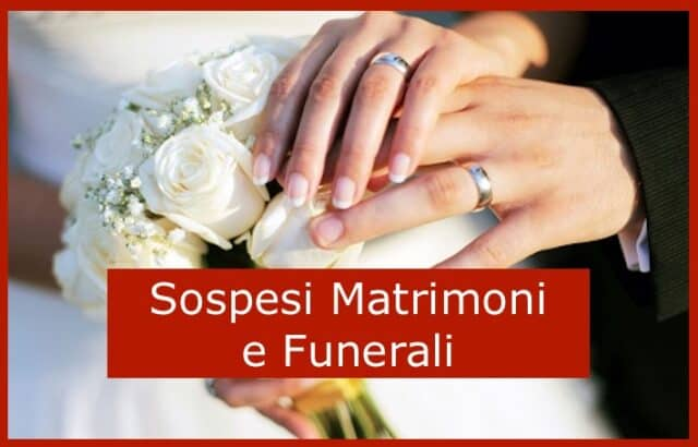 coronavirus matrimoni funerali sospesi